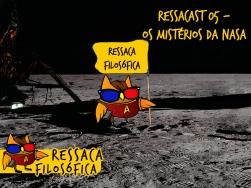 Ressacast 05 - Os Mistérios da Nasa